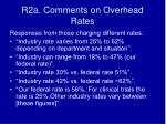 r2a comments on overhead rates