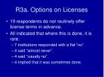 r3a options on licenses