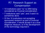 r7 research support as compensation