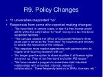 r9 policy changes