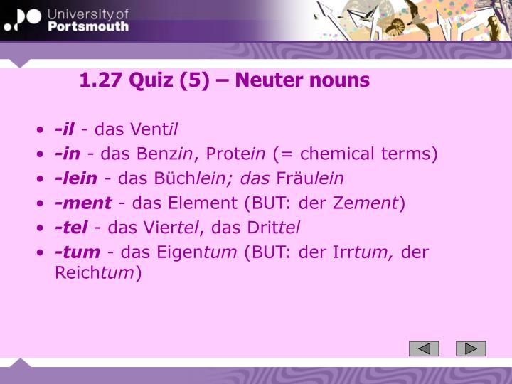 127 Quiz 5 Neuter Nouns