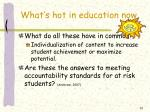 what s hot in education now13