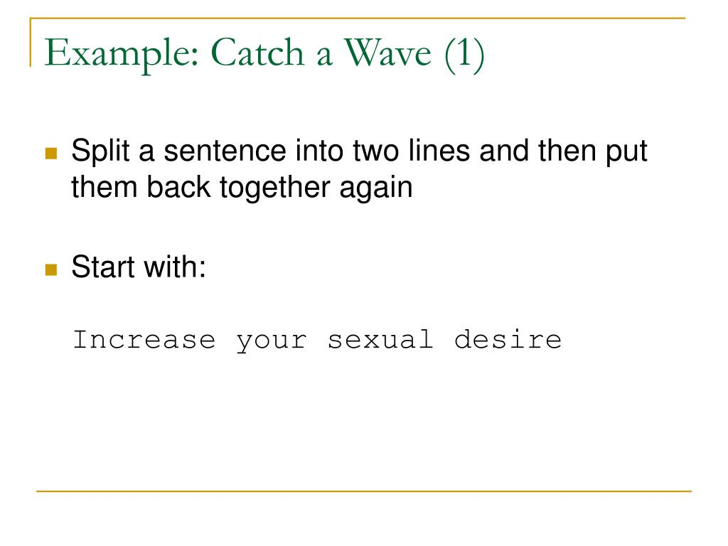 Example: Catch a Wave (1)