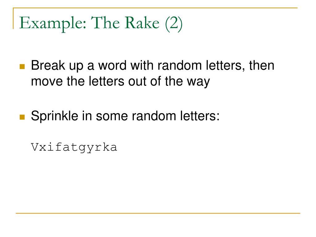 Example: The Rake (2)