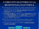 i circuiti elettrici e la resistenza elettrica