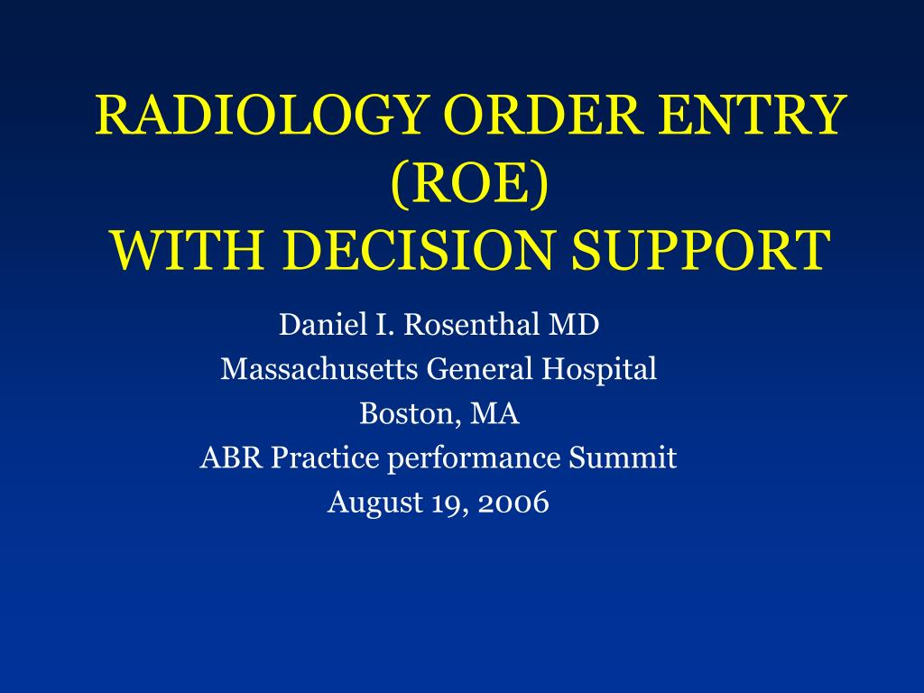 radiology order entry roe with decision support l.