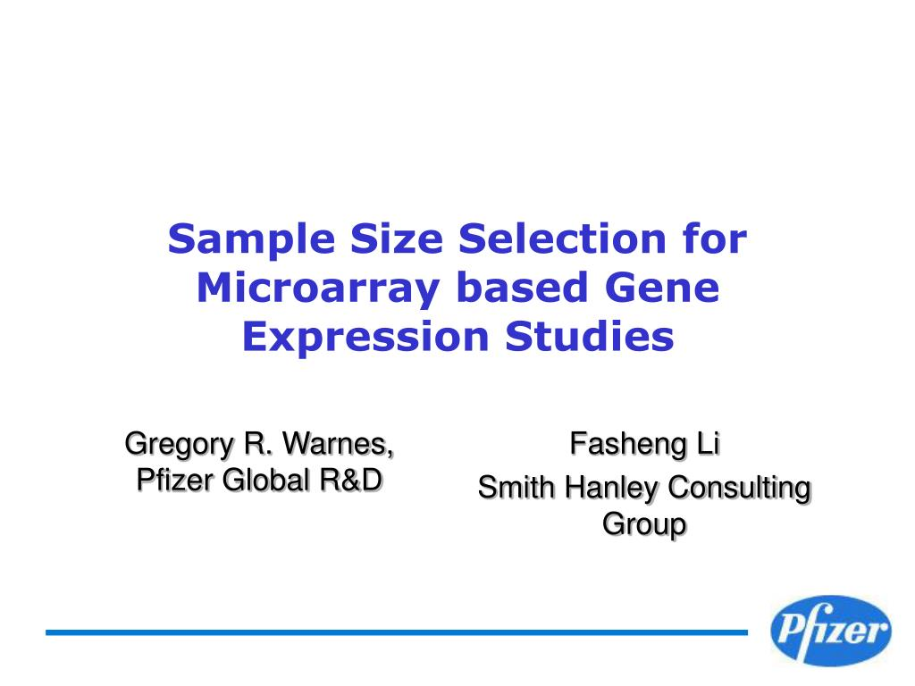 sample size selection for microarray based gene expression studies l.