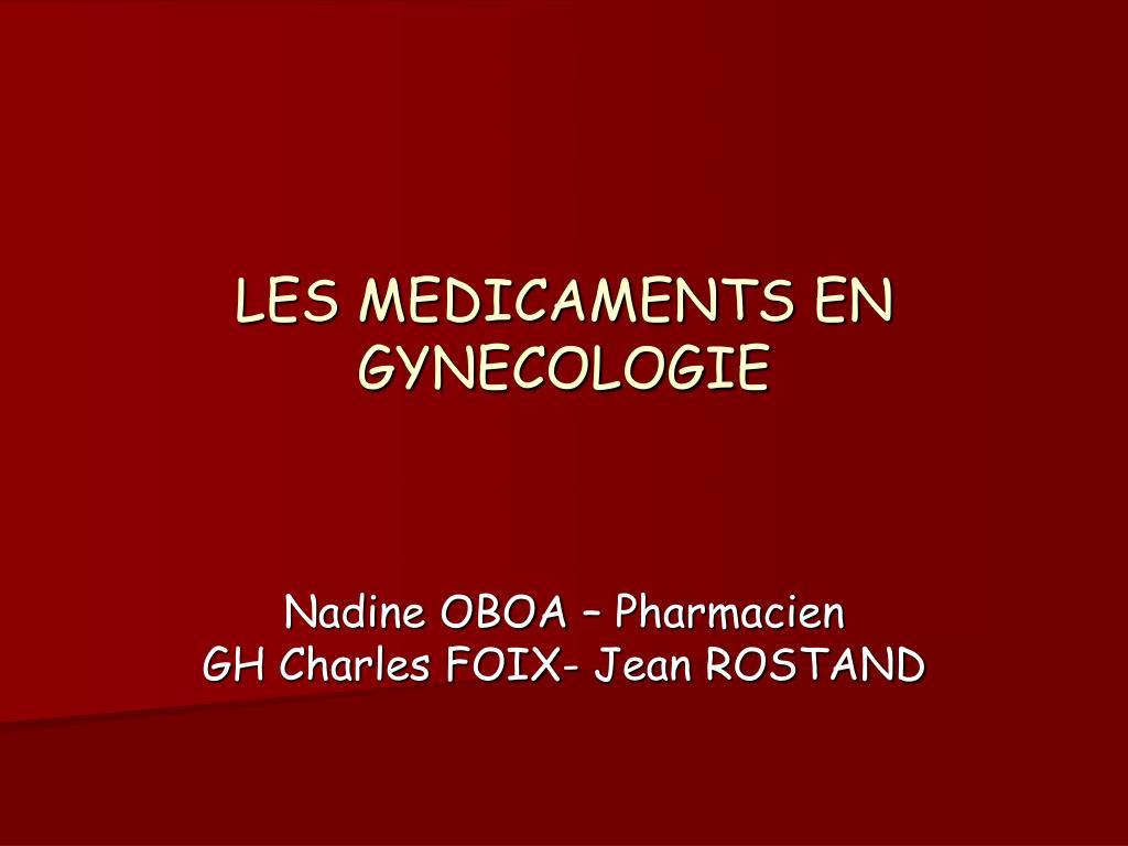 les medicaments en gynecologie l.