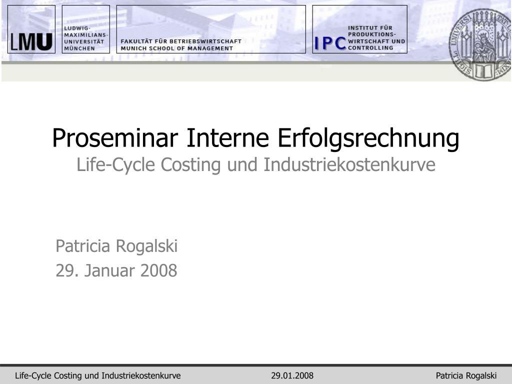 proseminar interne erfolgsrechnung life cycle costing und industriekostenkurve l.