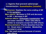 a agents that prevent adrenergic transmission guanethedine ismelin