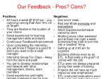 our feedback pros cons