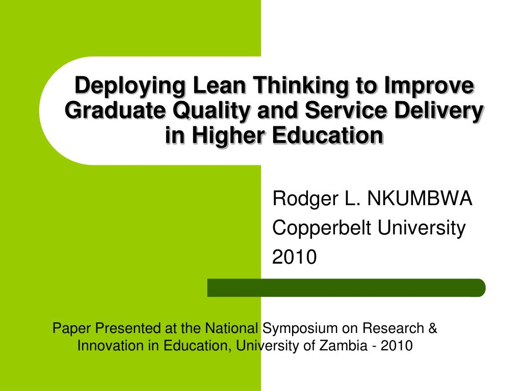 deploying lean thinking to improve graduate quality and service delivery in higher education l.