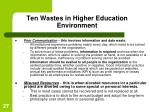 ten wastes in higher education environment27