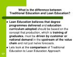 what is the difference between traditional education and lean education