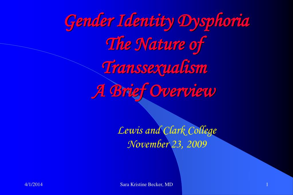 gender identity dysphoria the nature of transsexualism a brief overview l.