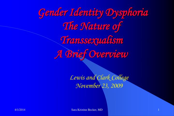 Gender identity dysphoria the nature of transsexualism a brief overview