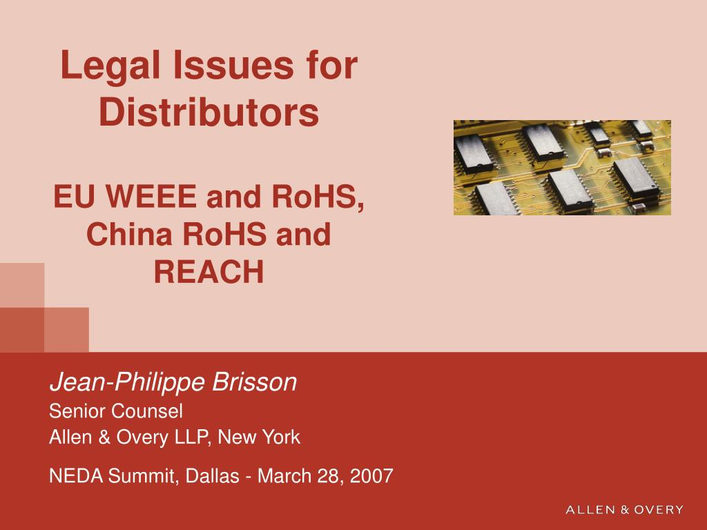 legal issues for distributors eu weee and rohs china rohs and reach l.