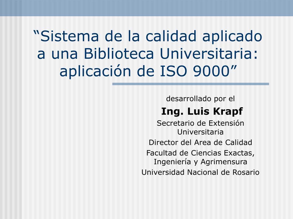 sistema de la calidad aplicado a una biblioteca universitaria aplicaci n de iso 9000 l.