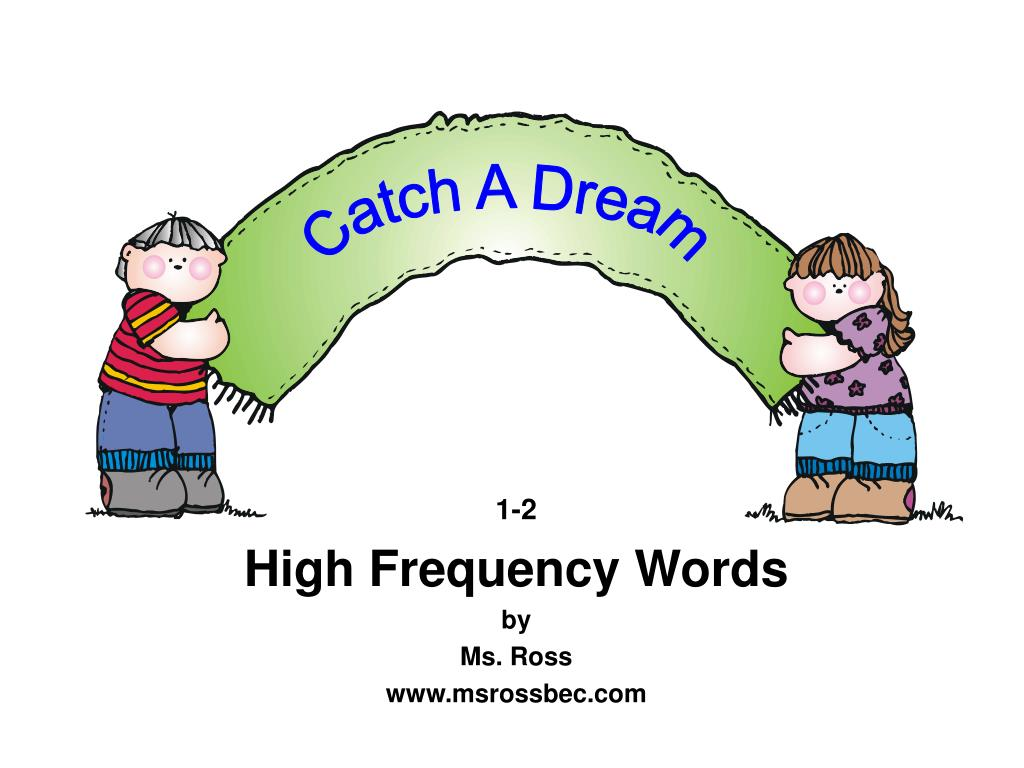 1 2 high frequency words by ms ross www msrossbec com l.