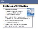 features of em system