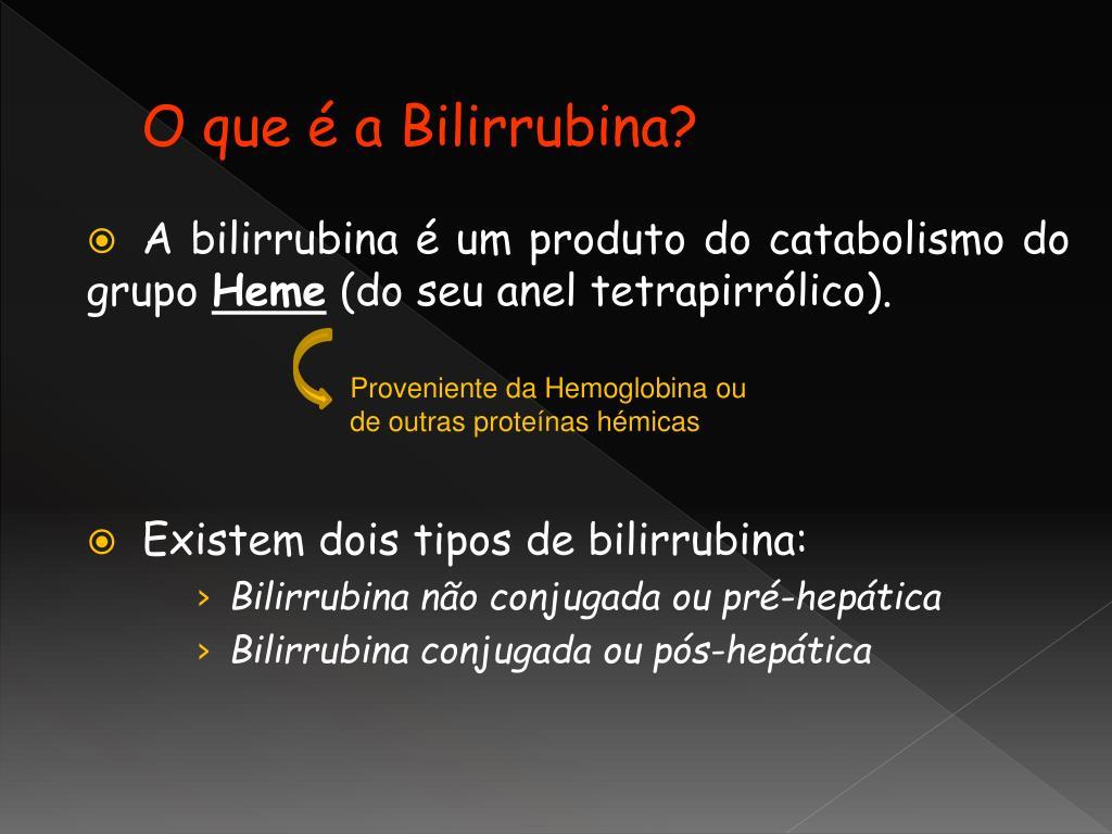 O que é a Bilirrubina?