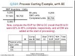 q3 4 process costing example with bi26