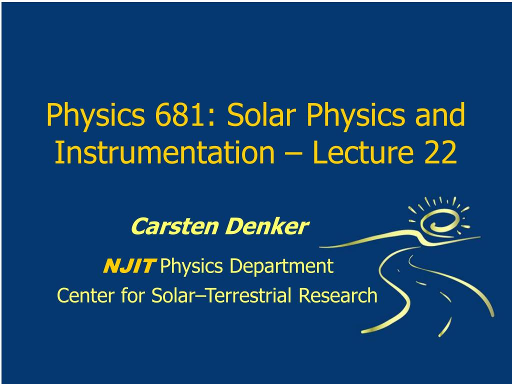 physics 681 solar physics and instrumentation lecture 22 l.