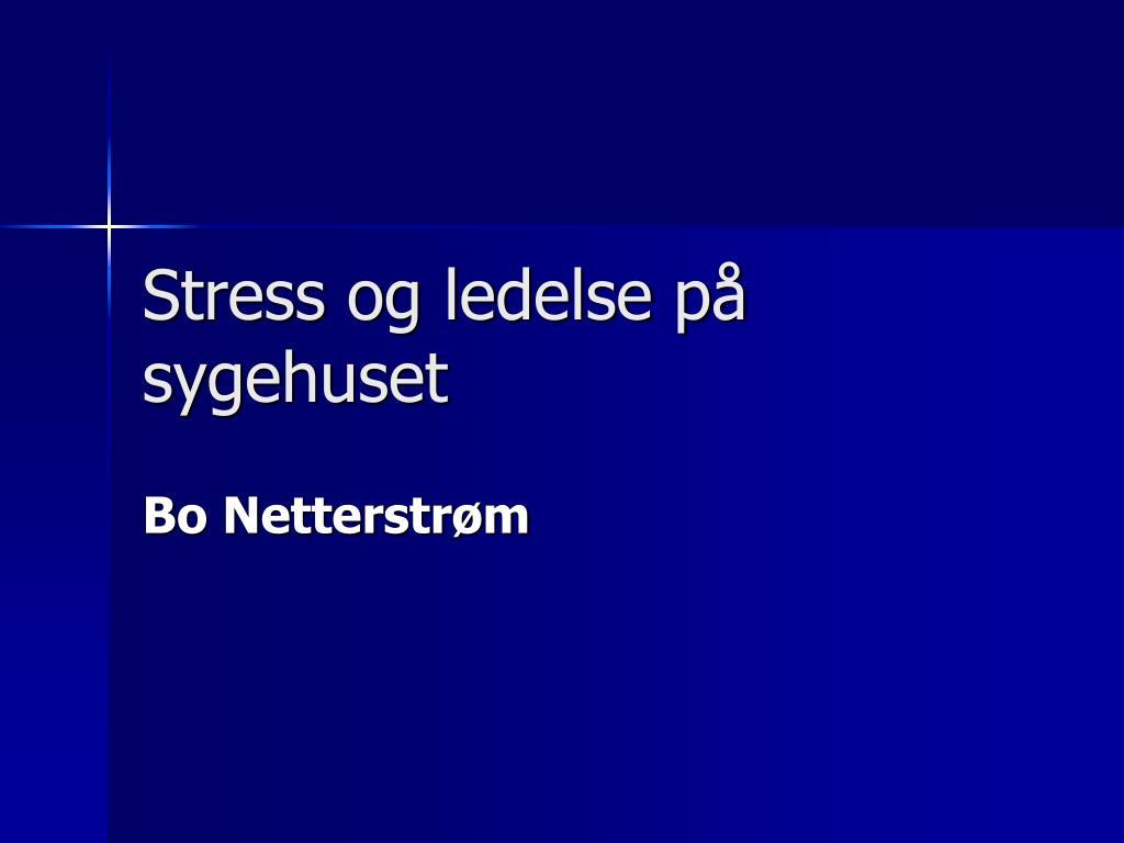stress og ledelse p sygehuset l.