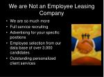 we are not an employee leasing company