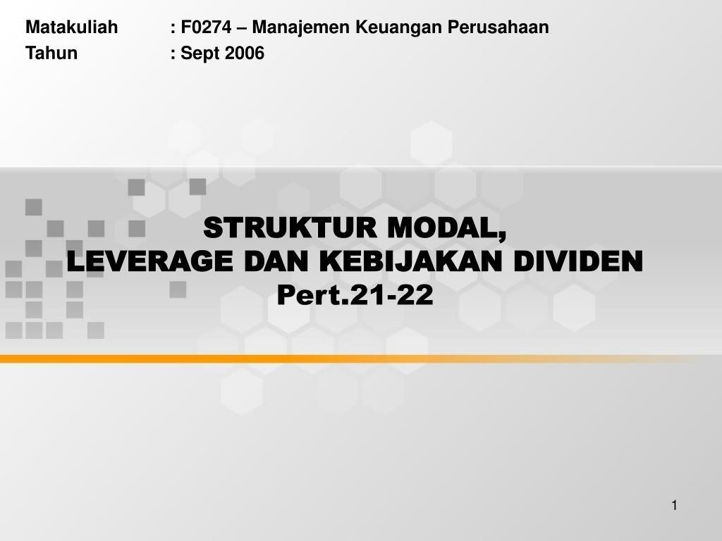 struktur modal leverage dan kebijakan dividen pert 21 22 l.