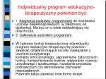indywidualny program edukacyjno terapeutyczny powinien by