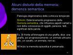 alcuni disturbi della memoria demenza semantica