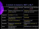 i sistemi di memoria mbt e mlt