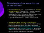 memoria episodica e semantica due sistemi distinti