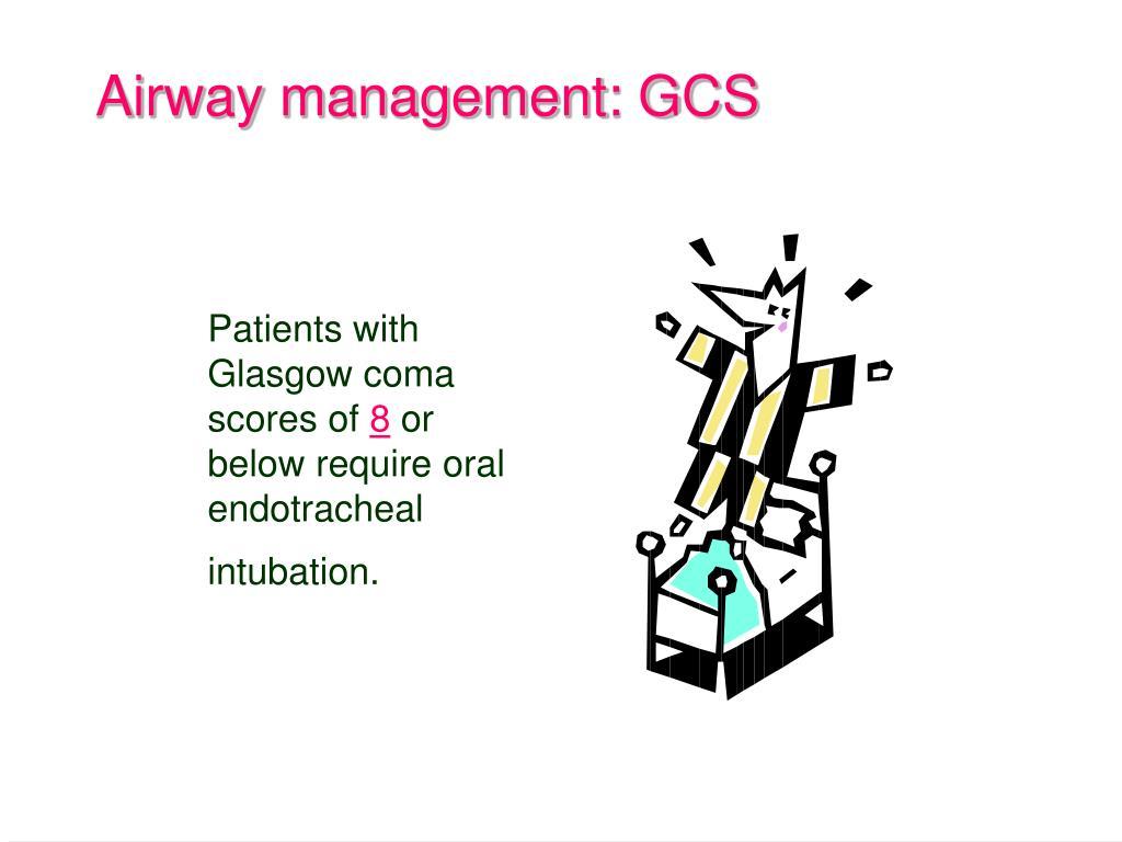 Airway management: GCS