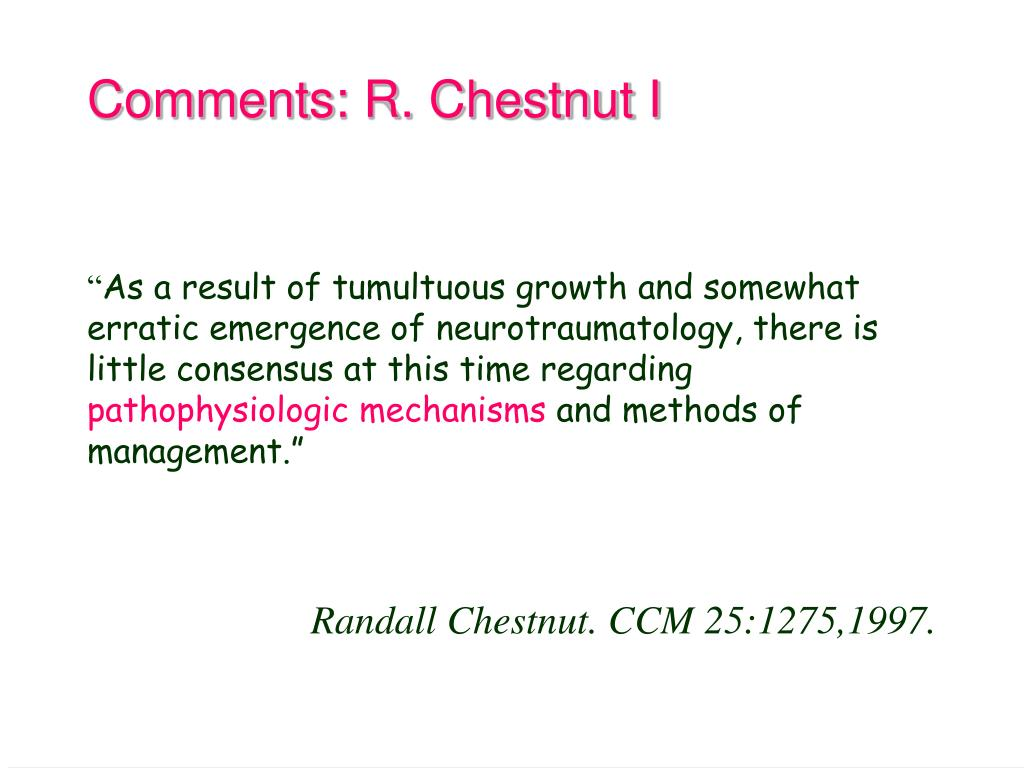 Comments: R. Chestnut I
