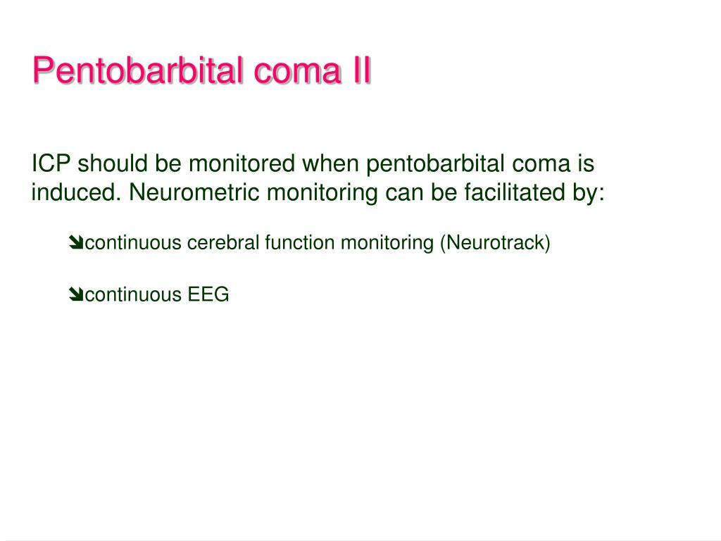 Pentobarbital coma II