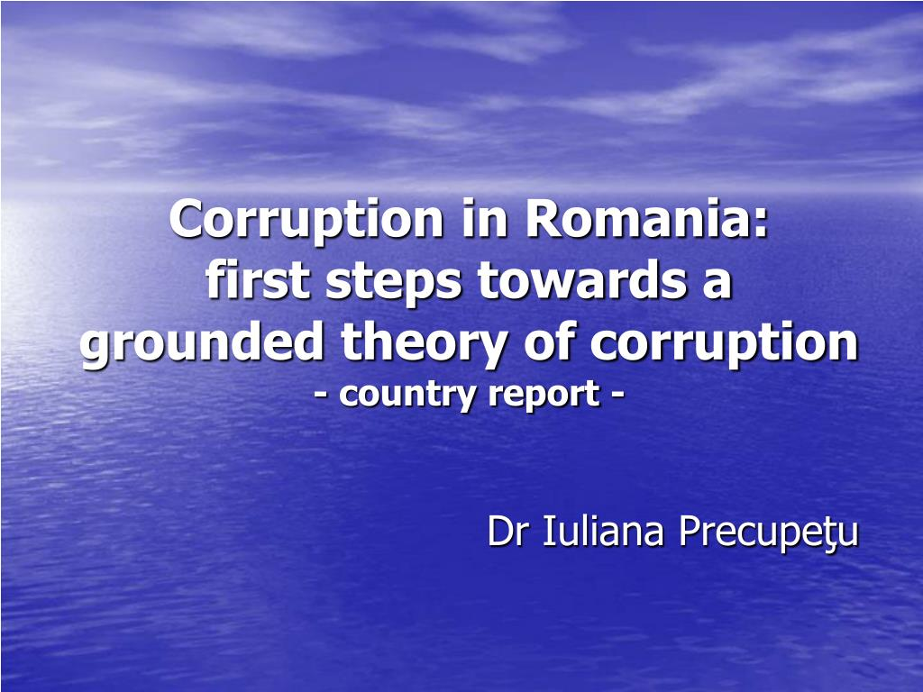 corruption in romania first steps towards a grounded theory of corruption country report l.