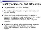 quality of material and difficulties