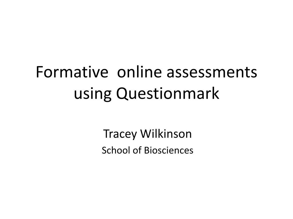 formative online assessments using questionmark l.