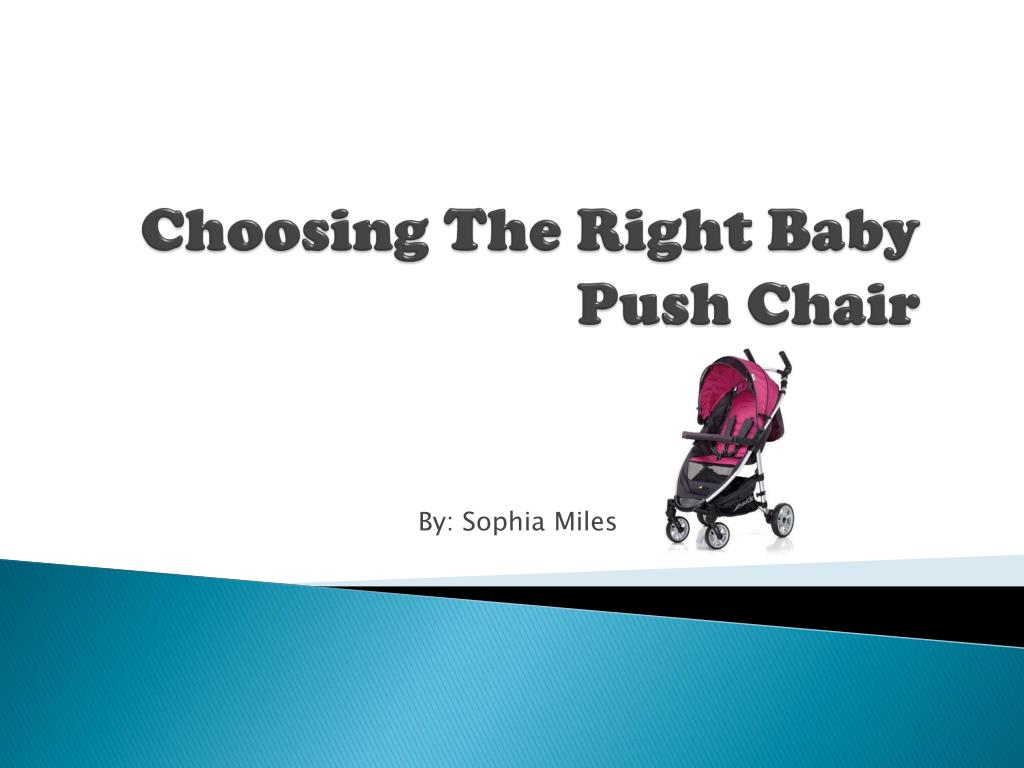 choosing the right baby push chair l.