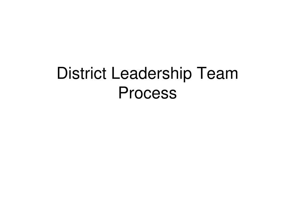 district leadership team process l.