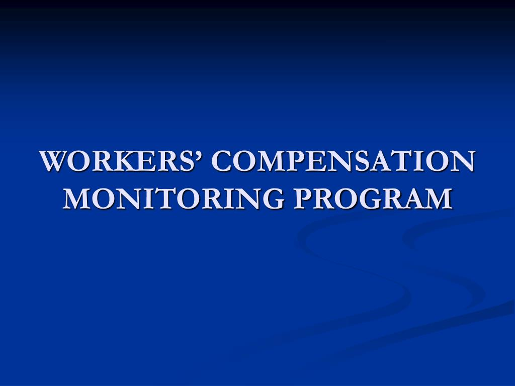 workers compensation monitoring program l.
