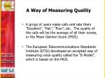 a way of measuring quality