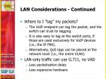 lan considerations continued