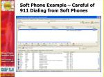 soft phone example careful of 911 dialing from soft phones