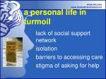 a personal life in turmoil