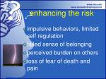 enhancing the risk
