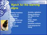 watch for the warning signs