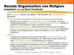 soziale organisation von religion angelehnt v a an ernst troeltsch